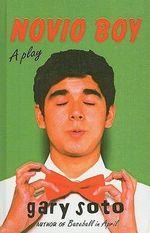 Novio Boy : A Play - Gary Soto