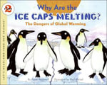Why Are the Ice Caps Melting? : The Dangers of Global Warming - Anne Rockwell