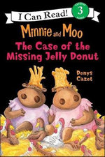 Minnie and Moo and the Case of the Missing Jelly Donut : I Can Read Book - Denys Cazet