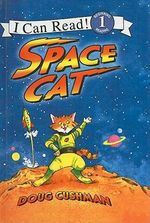 Space Cat : I Can Read Books: Level 1 (Paperback) - Doug Cushman