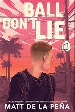 Ball Don't Lie - Matt De La Pena