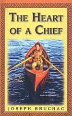 The Heart of a Chief - Joseph Bruchac