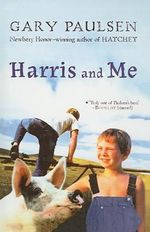 Harris and Me : A Summer Remembered - Gary Paulsen
