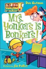 Mrs. Yonkers Is Bonkers! : My Weird School - Dan Gutman