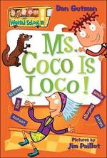 Ms. Coco Is Loco! : My Weird School - Dan Gutman