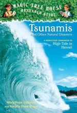Tsunamis and Other Natural Disasters : Companion to High Tide in Hawaii : Magic Tree House Research Guide : Book 15 - Mary Pope Osborne
