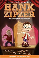 The Curtain Went Up, My Pants Fell Down : Hank Zipzer; The World's Greatest Underachiever (Prebound) - Henry Winkler