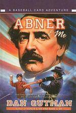 Abner & Me : Baseball Card Adventures (Pb) - Dan Gutman