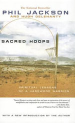 Sacred Hoops : Spiritual Lessons of a Hardwood Warrior - Phil Jackson