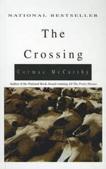 The Crossing : Border Trilogy (Hardcover) - Cormac McCarthy
