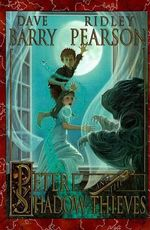 Peter and the Shadow Thieves : Peter & the Starcatchers - Dr Dave Barry