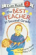 The Best Teacher in Second Grade - Katharine Kenah
