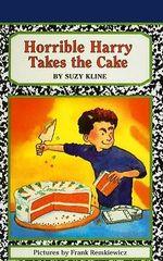 Horrible Harry Takes the Cake : Horrible Harry - Suzy Kline