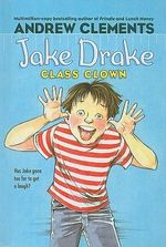 Jake Drake, Class Clown : Jake Drake - Andrew Clements