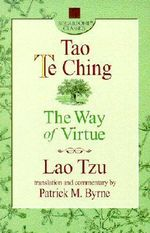 Tao Te Ching : The Way of Virtue - Lao Tzu