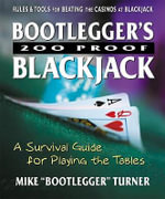 Bootlegger's 200 Proof Blackjack : A Survival Guide for Playing the Tables - Mike Turner
