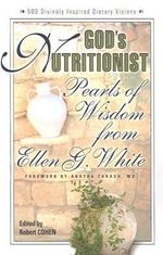 God's Nutritionist : Pearl's of Wisdom from Ellen G. White - Ellen G. White