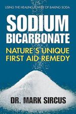 Sodium Bicarbonate : Nature's Unique First Aid Remedy - Dr Mark Sircus