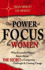 Power of Focus for Women : How to Create the Life You Really Want with Absolute Certainty - Jack and Hansen Canfield