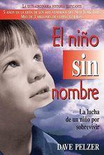 El Nino Sin Nombre/Boy Without A Name : La Lucha de un Ni O Sobrevivir :  La Lucha de un Ni O Sobrevivir - Dave Pelzer