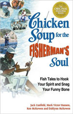 Chicken Soup for the Fishermans Soul : Fish Tales to Hook Your Spirit and Snag Your Funny Bone - Jack Canfield