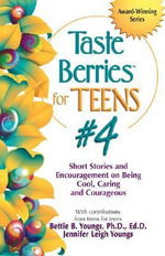Taste Berries for Teens: v. 4 : Short Stories and Encouragement on Being Cool, Caring and Courageous - Bettie B. Youngs