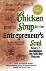 Chicken Soup for the Entrepreneur's Soul : Advice and Inspiration on Fulfilling Dreams - Jack Canfield