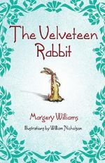 The Velveteen Rabbit : Or How Toys Become Real - Margery Williams