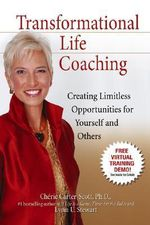 Transformational Life Coaching : Creating Limitless Opportunities for Yourself and Others - Cherie Carter-Scott