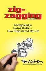 Zig-zagging : Turning Life's Detours into Destinations with Purpose - Tom Wilson