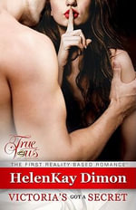 Victoria's Got A Secret : True Vows - HelenKay Dimon