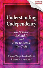 Understanding Codependency : The Science Behind It and How to Break the Cycle - Joseph R. Cruse