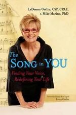 The Song in You : Finding Your Voice, Redefining Your Life - LaDonna Gatlin