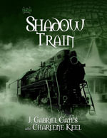 Shadow Train : The Tracks, Book Three - J. Gates