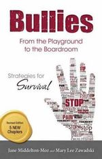 Bullies: From the Playground to the Boardroom : Strategies for Survival - Jane Middelton-Moz