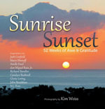 Sunrise, Sunset : 52 Weeks of Awe and Gratitude - Kim Weiss