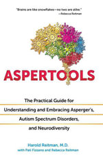 Aspertools : The Practical Guide for Understanding and Embracing Asperger's, Autism Spectrum Disorders, and Neurodiversity - Harold Reitman