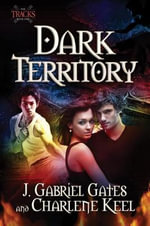 Dark Territory : The Tracks, Book One - J. Gabriel Gates