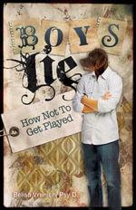 Boys Lie : How Not to Get Played - Psy.D., Belisa Vranich