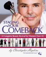 Staging Your Comeback : A Complete Beauty Revival for Women Over 45 - Christopher Hopkins