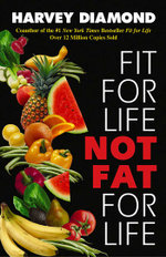 Fit for Life : Not Fat for Life - Harvey Diamond