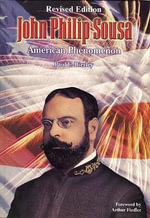 John Philip Sausa, American Phenomenon - Paul E Bierley