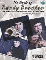 The Music of Randy Brecker (Solo Transcriptions and Performing Artist Master Class) : Trumpet, Book & CD - Randy Brecker