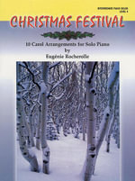 Christmas Festival, Level 4 : 10 Carol Arrangements for Solo Piano - Eugenie R. Rocherolle