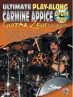 Ultimate Play-Along Drum Trax Carmine Appice Guitar Zeus : Jam with Seven Rockin' Carmine Appice Charts, Book & 2 CDs - Rick Gratton