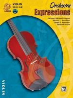 Orchestra Expressions, Book One Student Edition : Violin, Book & CD - Kathleen Deberry Brungard