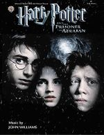 Selected Themes from the Motion Picture Harry Potter and the Prisoner of Azkaban : Easy Piano - John Williams