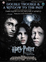 Double Trouble & a Window to the Past: Selections from Harry Potter and the Prisoner of Azkaban : Clarinet with Piano Acc. - John Williams