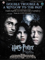 Double Trouble & a Window to the Past: Selections from Harry Potter and the Prisoner of Azkaban : Tenor Sax with Piano Acc. - John Williams