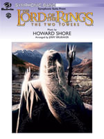 The Lord of the Rings: The Two Towers, Symphonic Suite from : Featuring